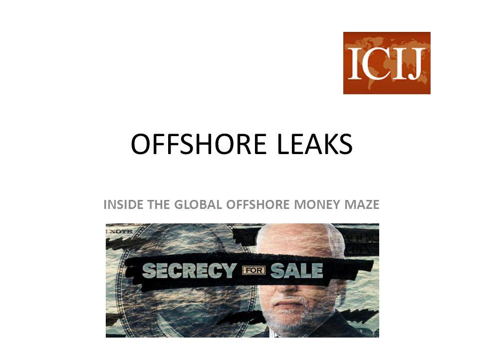 OFFSHORE LEAKS INSIDE THE GLOBAL OFFSHORE MONEY MAZE