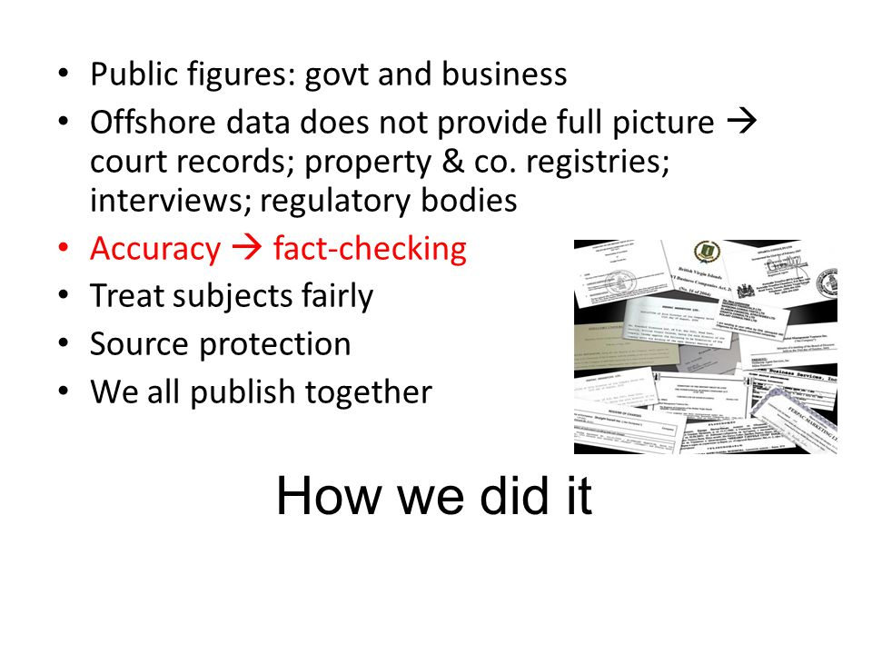 How we did it Public figures: govt and business Offshore data does not provide full picture  court records; property & co.