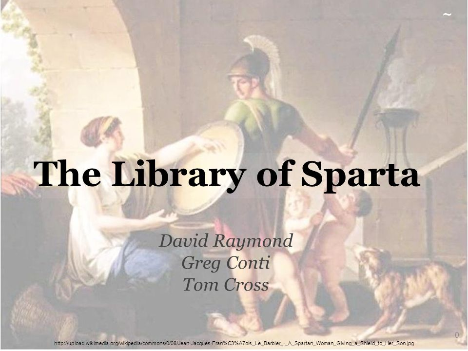 The Library of Sparta David Raymond Greg Conti Tom Cross http://upload.wikimedia.org/wikipedia/commons/0/08/Jean-Jacques-Fran%C3%A7ois_Le_Barbier_-_A_