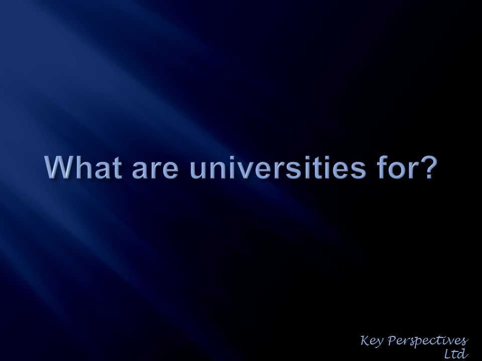 The mission of our University is the creation, dissemination and curation of knowledge. Key Perspectives Ltd