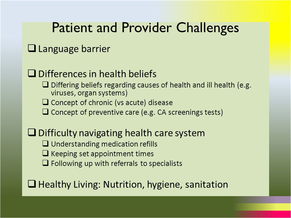  Language barrier  Differences in health beliefs  Differing beliefs regarding causes of health and ill health (e.g.