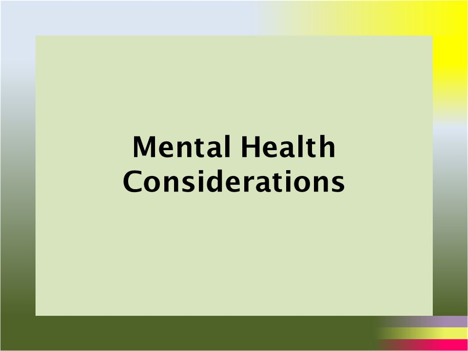 Mental Health Considerations