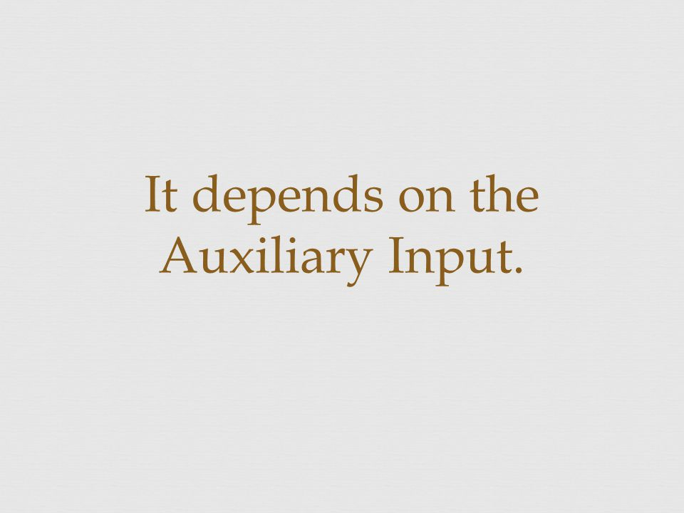 It depends on the Auxiliary Input.