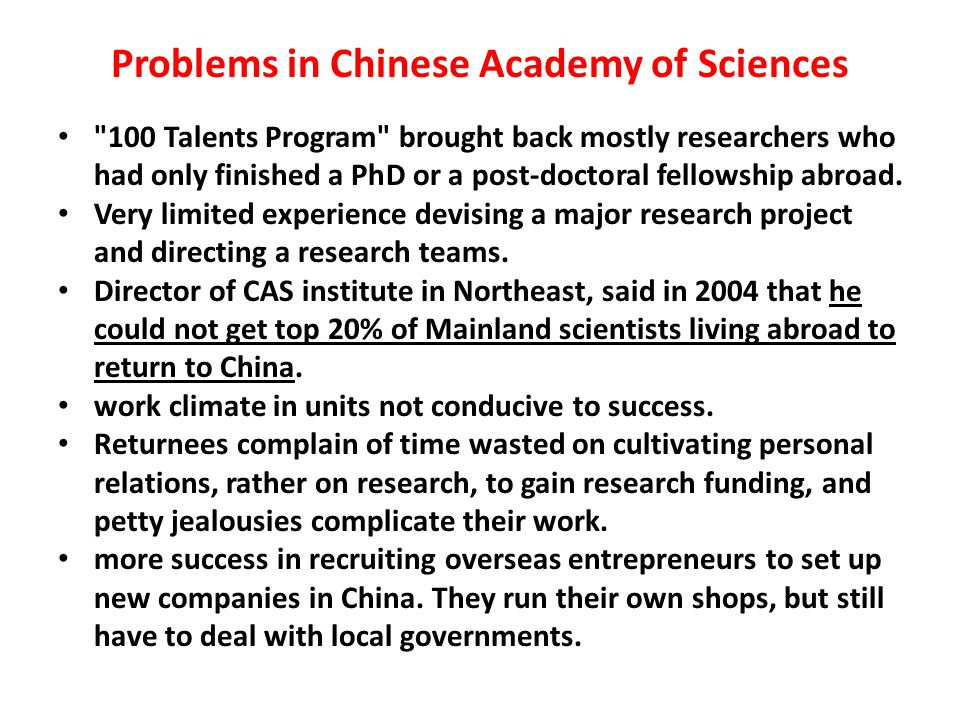 Problems in Chinese Academy of Sciences 100 Talents Program brought back mostly researchers who had only finished a PhD or a post-doctoral fellowship abroad.