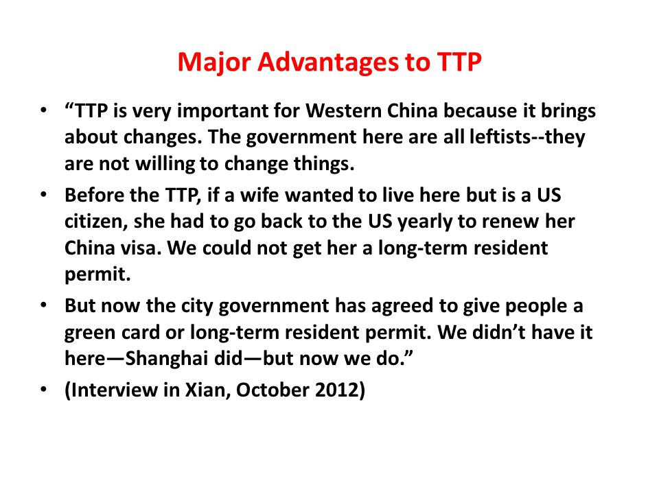 Major Advantages to TTP TTP is very important for Western China because it brings about changes.