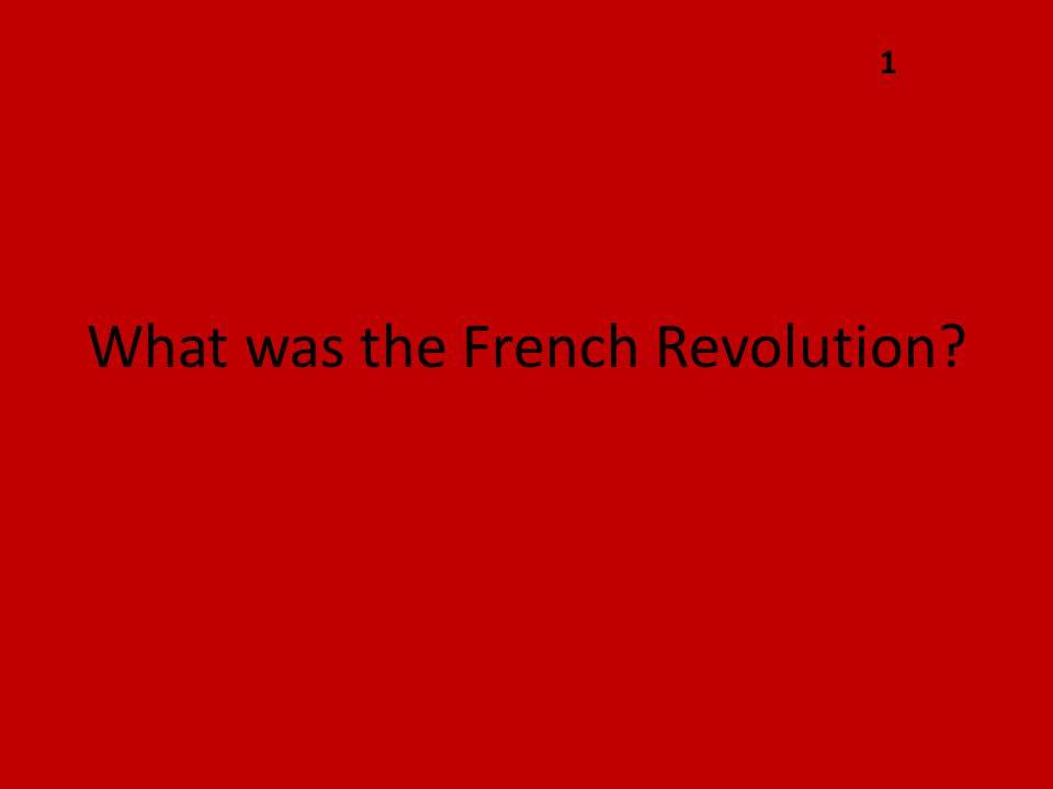 What was the French Revolution? 1