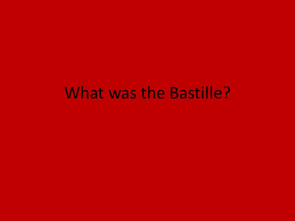 What was the Bastille