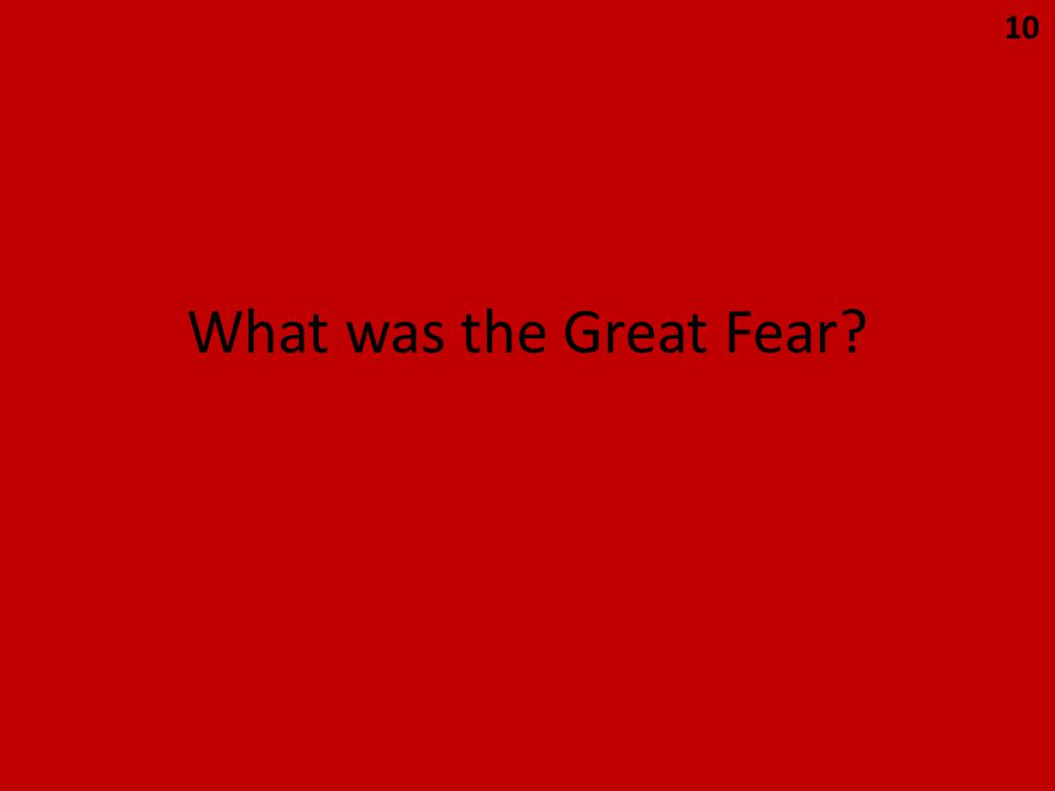 What was the Great Fear? 10