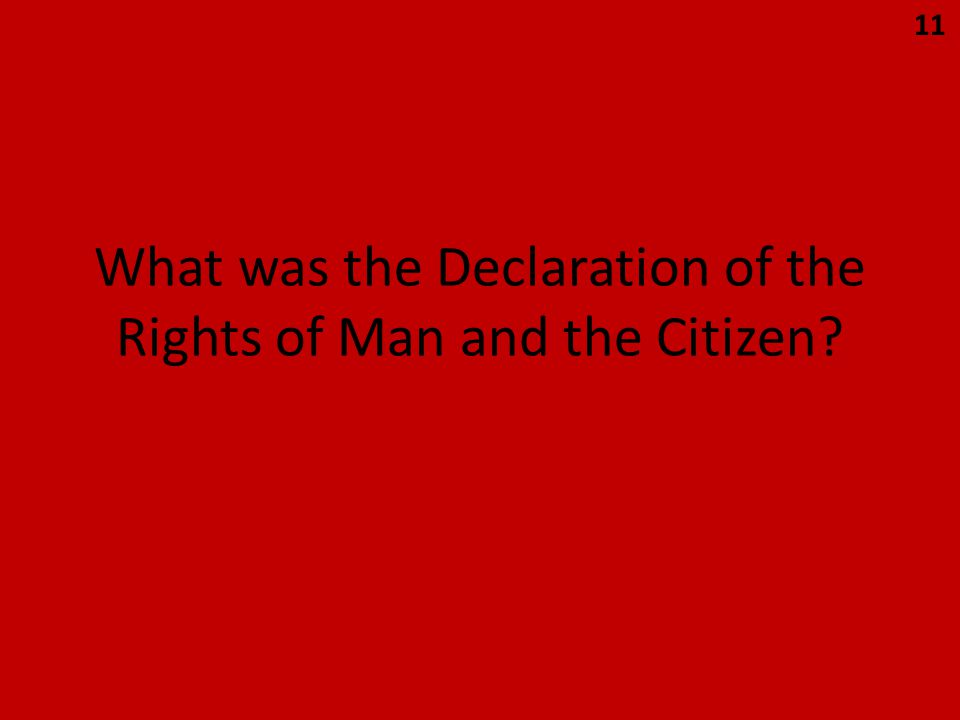 What was the Declaration of the Rights of Man and the Citizen? 11
