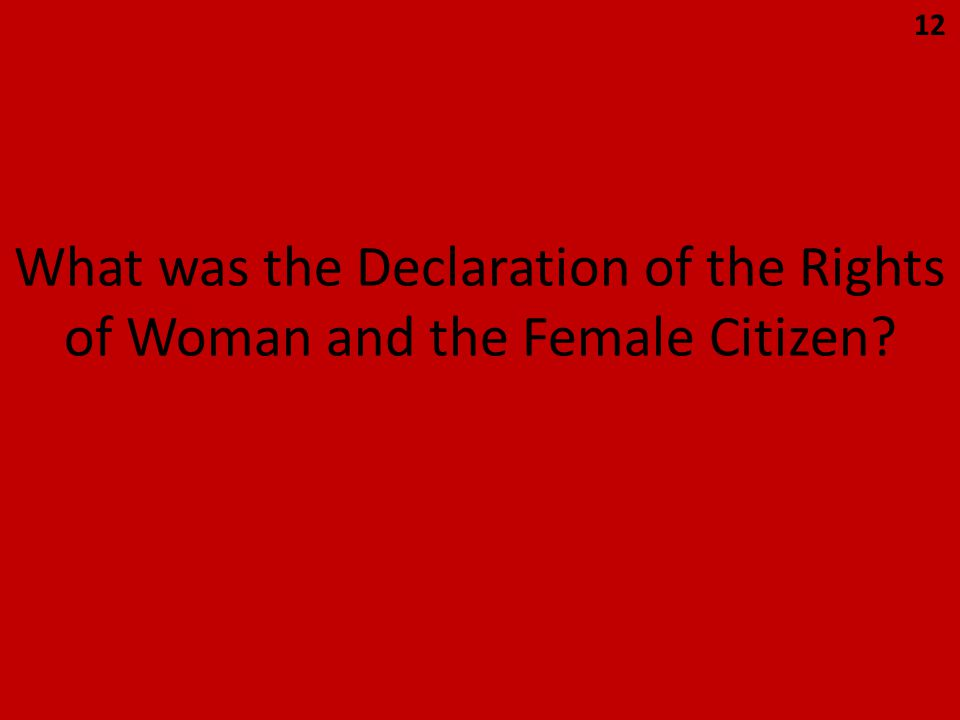 What was the Declaration of the Rights of Woman and the Female Citizen? 12