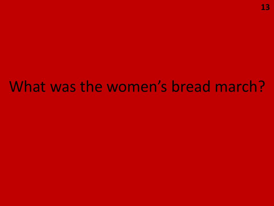What was the women's bread march 13