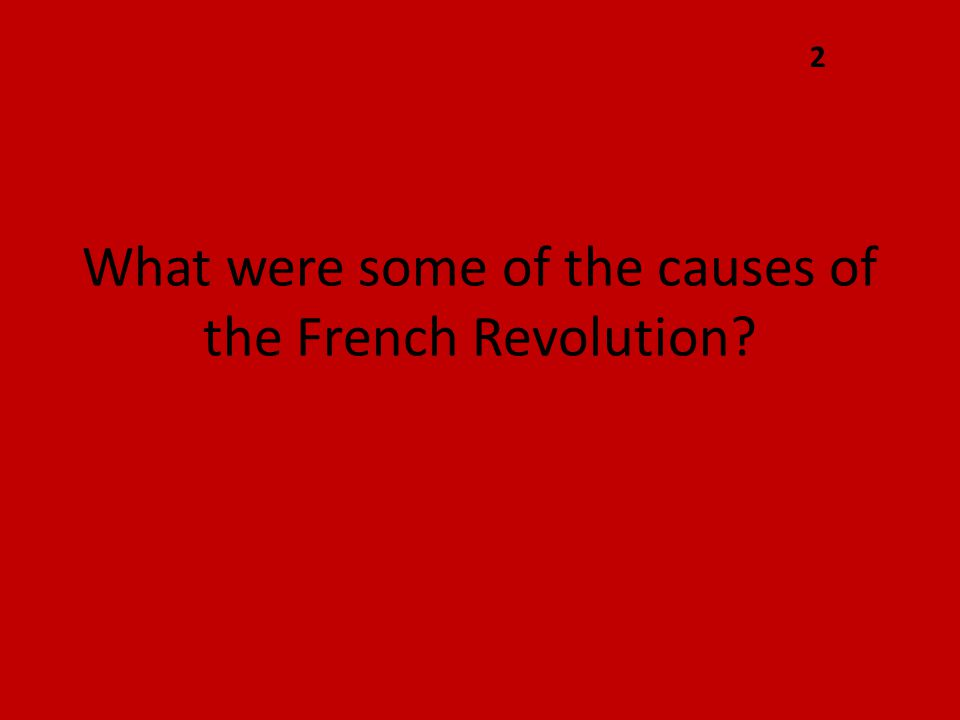 What were some of the causes of the French Revolution 2