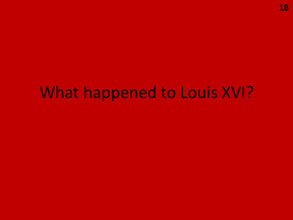 What happened to Louis XVI 18