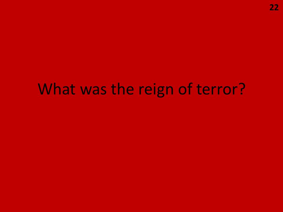 What was the reign of terror 22