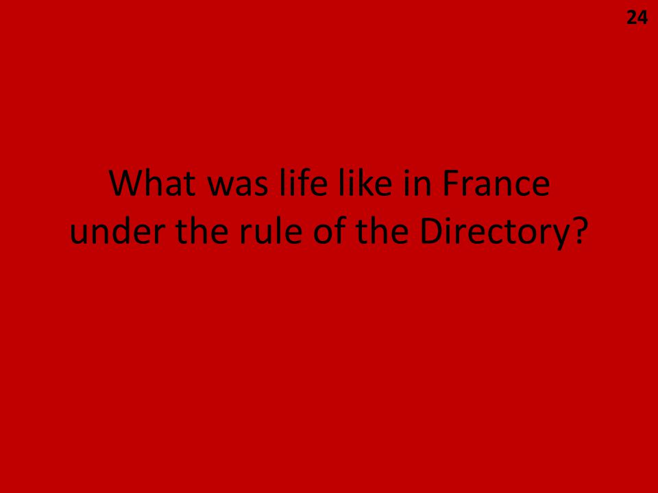 What was life like in France under the rule of the Directory 24