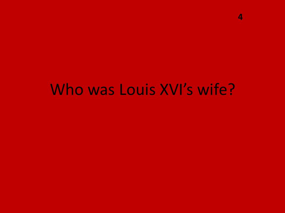 Who was Louis XVI's wife 4