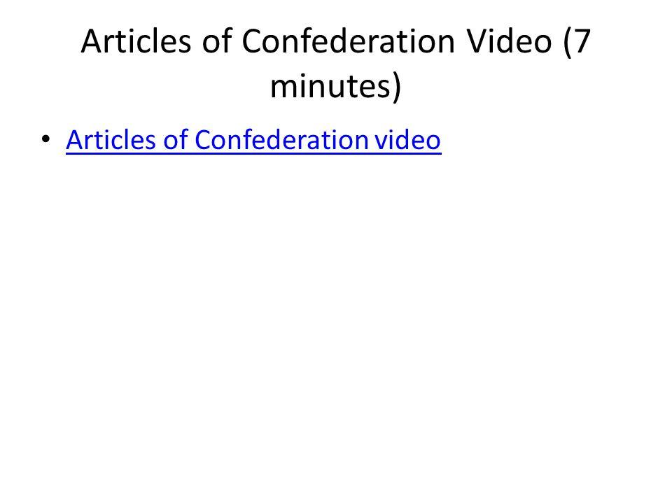 Articles of Confederation Video (7 minutes) Articles of Confederation video
