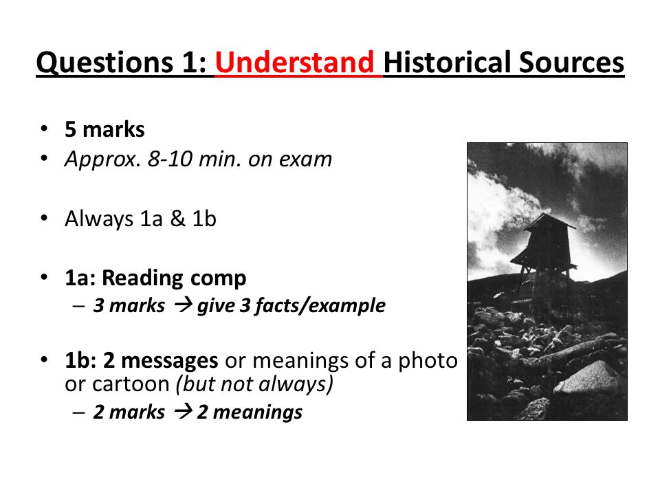 Questions 1: Understand Historical Sources 5 marks Approx.