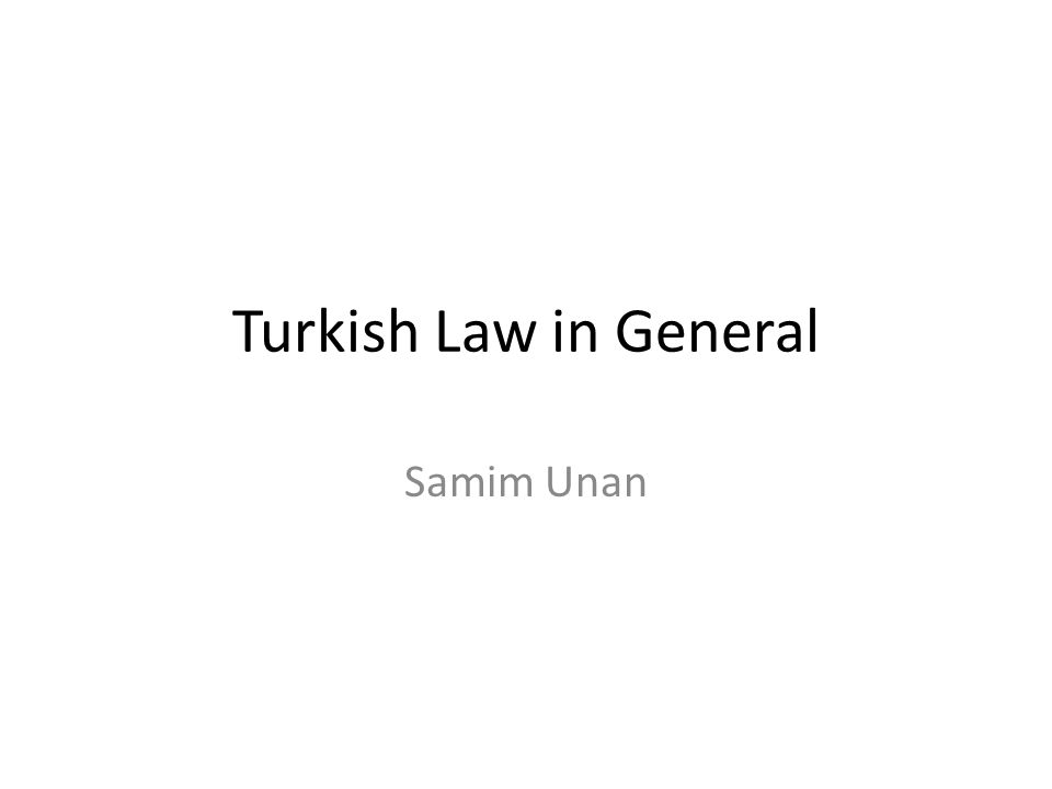 Turkish Law in General Samim Unan