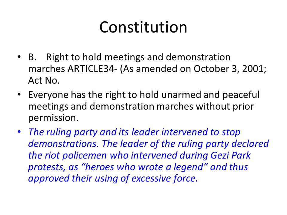 Constitution B.Right to hold meetings and demonstration marches ARTICLE34- (As amended on October 3, 2001; Act No. Everyone has the right to hold unar