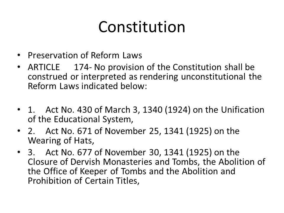 Constitution Preservation of Reform Laws ARTICLE174- No provision of the Constitution shall be construed or interpreted as rendering unconstitutional