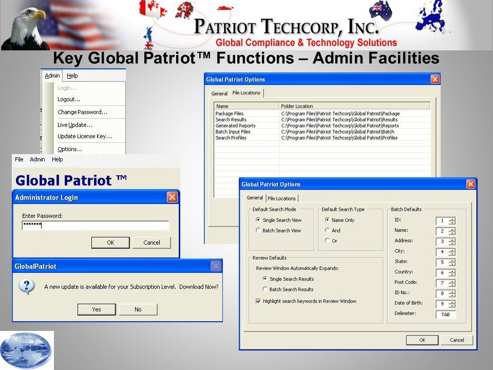 Key Global Patriot™ Functions – Admin Facilities