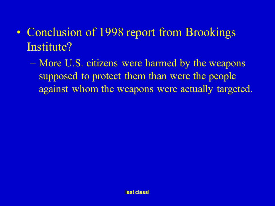 last class. Conclusion of 1998 report from Brookings Institute.