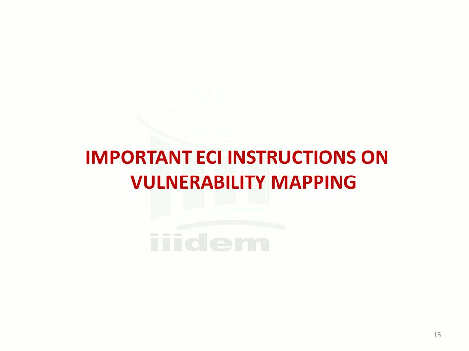 IMPORTANT ECI INSTRUCTIONS ON VULNERABILITY MAPPING 13