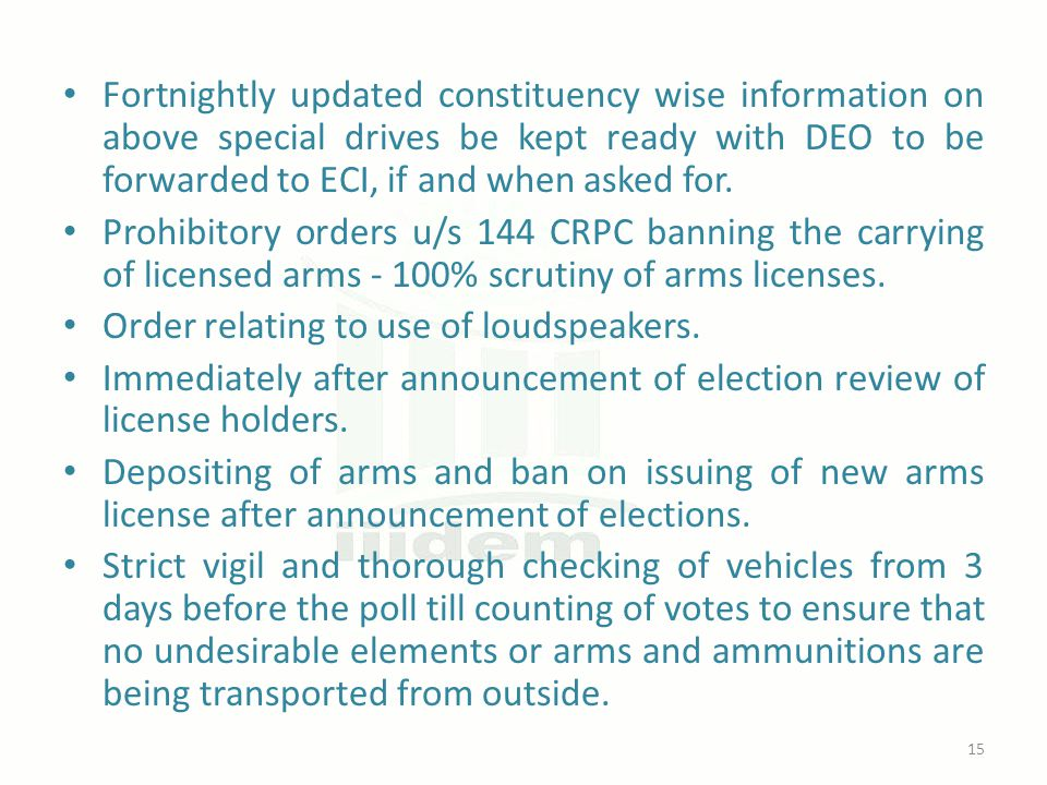 Fortnightly updated constituency wise information on above special drives be kept ready with DEO to be forwarded to ECI, if and when asked for. Prohib