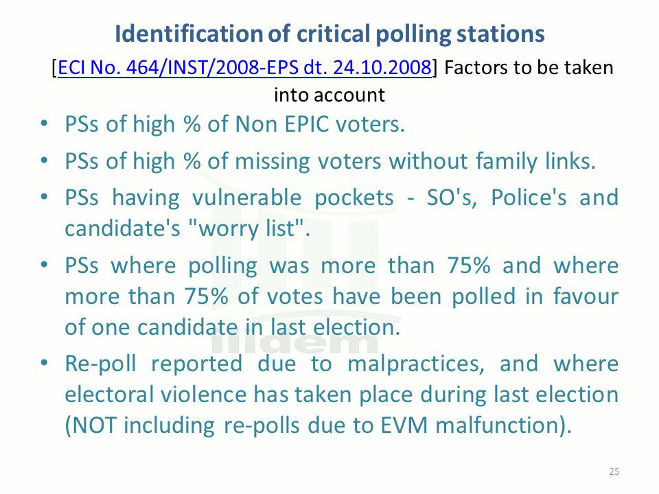 Identification of critical polling stations [ECI No. 464/INST/2008-EPS dt. 24.10.2008] Factors to be taken into accountECI No. 464/INST/2008-EPS dt. 2