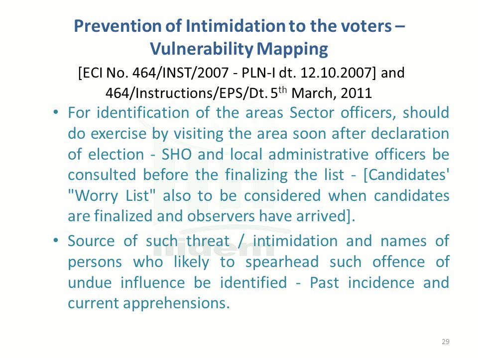 Prevention of Intimidation to the voters – Vulnerability Mapping [ECI No. 464/INST/2007 - PLN-I dt. 12.10.2007] and 464/Instructions/EPS/Dt. 5 th Marc