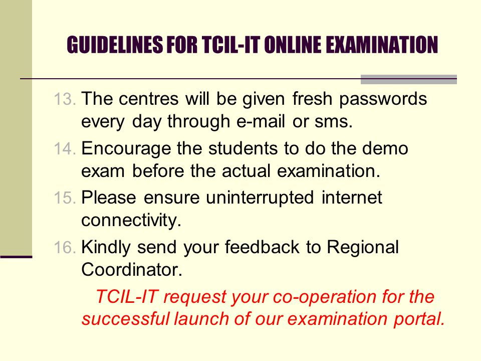 GUIDELINES FOR TCIL-IT ONLINE EXAMINATION 13.