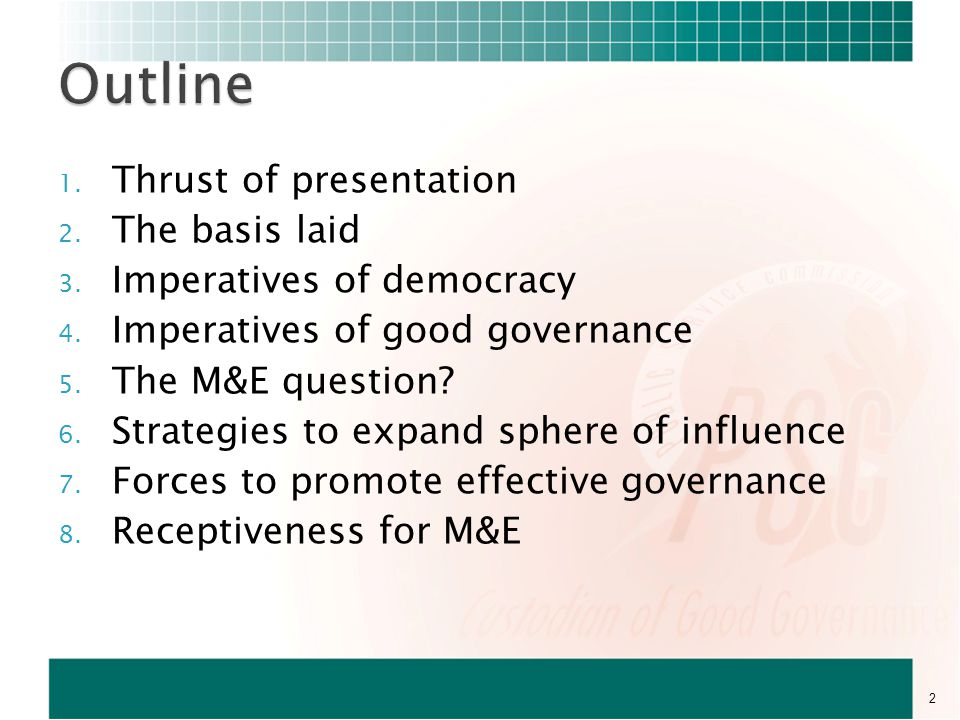  Increased recognition that M&E is important, and a part of their jobs  Support democratic principles of debates, transparency and accountability 43