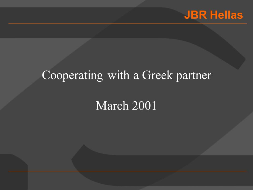 JBR Hellas Cooperating with a Greek partner March 2001