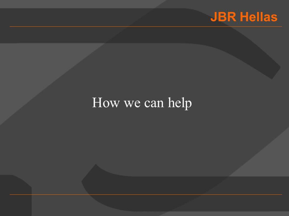 JBR Hellas How we can help