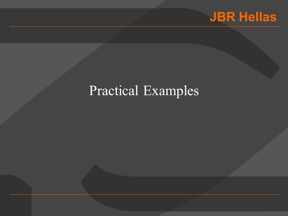 JBR Hellas Practical Examples