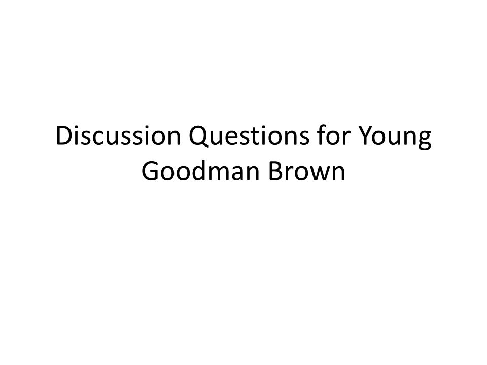Discussion Questions for Young Goodman Brown