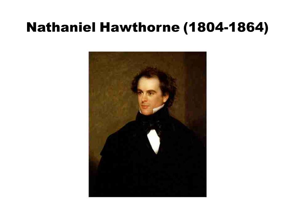 Nathaniel Hawthorne Novelist and short story writer, a central figure in the American Renaissance best-known works include The Scarlet Letter (1850) and The House of Seven Gables (1851) Obsessed with the effects of Puritanism in New England, with the dark side of human nature, with themes of sin, guilt and secrecy, and intellectual and moral pride.