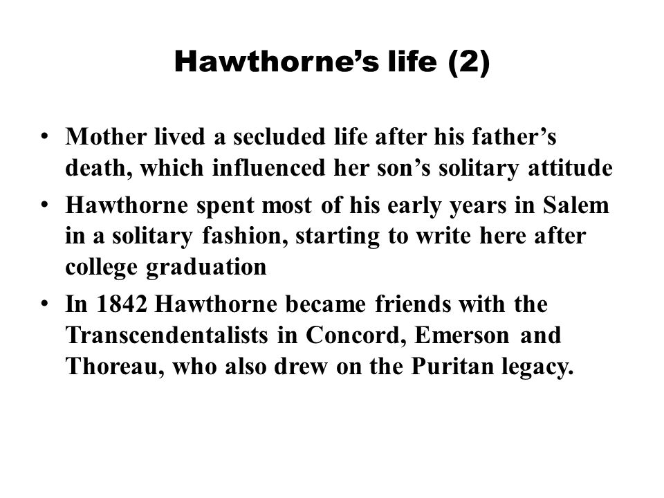 Hawthorne's life (3) At the Bowdoin College (1821-24), among his friends were Longfellow and Franklin Pierce, who became the 14th president of the United States.