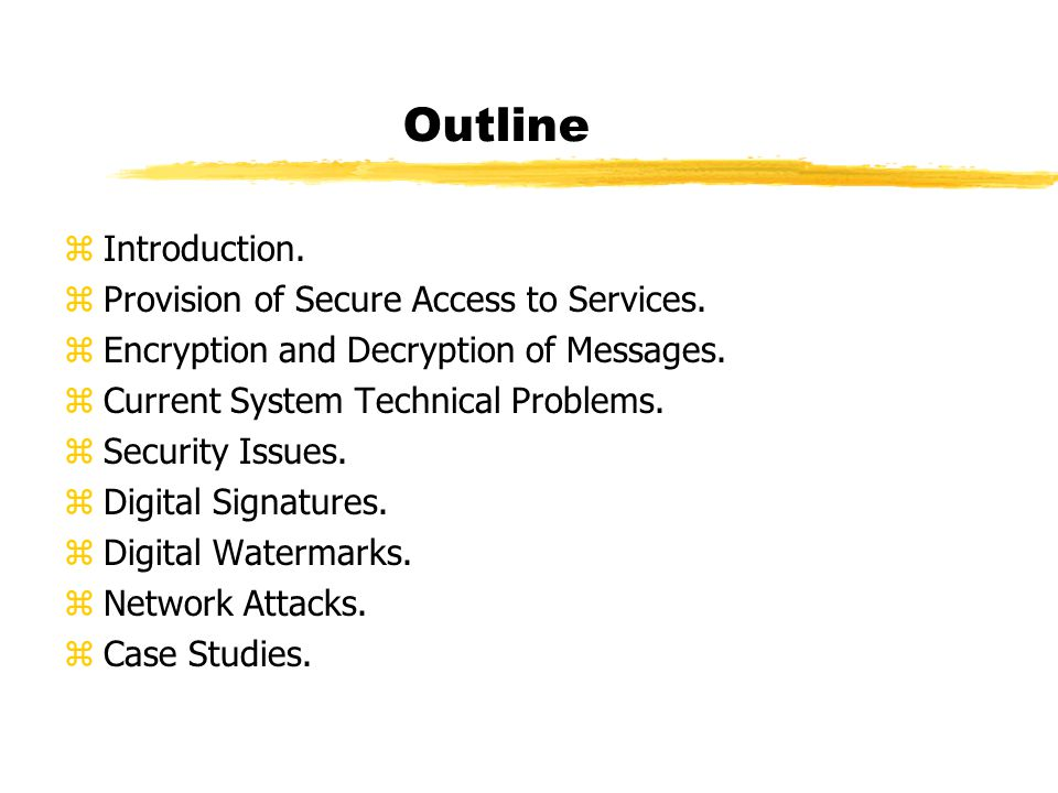 Outline zIntroduction.zProvision of Secure Access to Services.