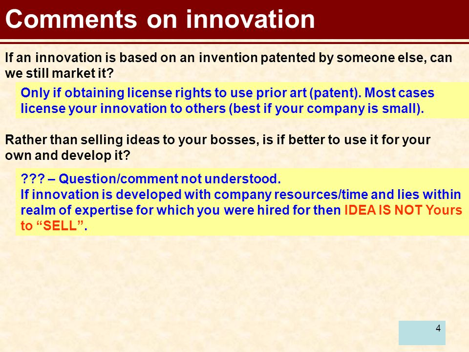 4 Comments on innovation Only if obtaining license rights to use prior art (patent).
