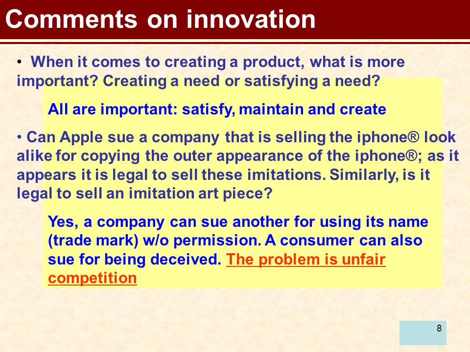 8 Comments on innovation All are important: satisfy, maintain and create Yes, a company can sue another for using its name (trade mark) w/o permission.