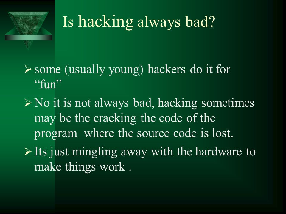Is hacking always bad.