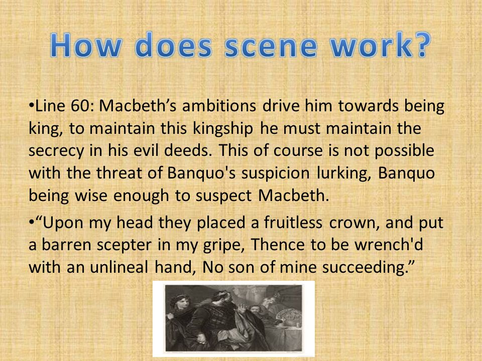 Line 80 Macbeth fears that his position as king is in jeopardy.