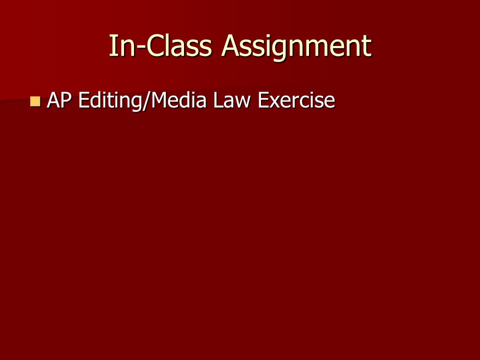 In-Class Assignment AP Editing/Media Law Exercise AP Editing/Media Law Exercise