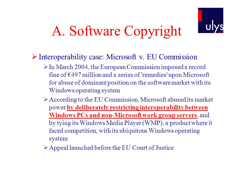  Interoperability case: Microsoft v. EU Commission  In March 2004, the European Commission imposed a record fine of €497 million and a series of 're