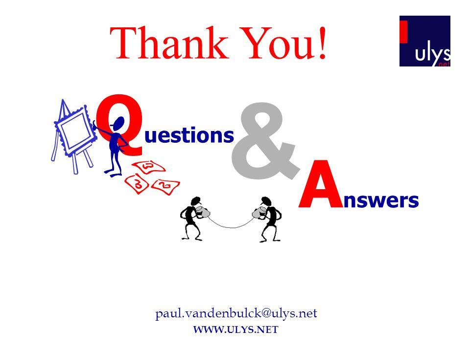 paul.vandenbulck@ulys.net WWW.ULYS.NET & Q uestions A nswers Thank You!