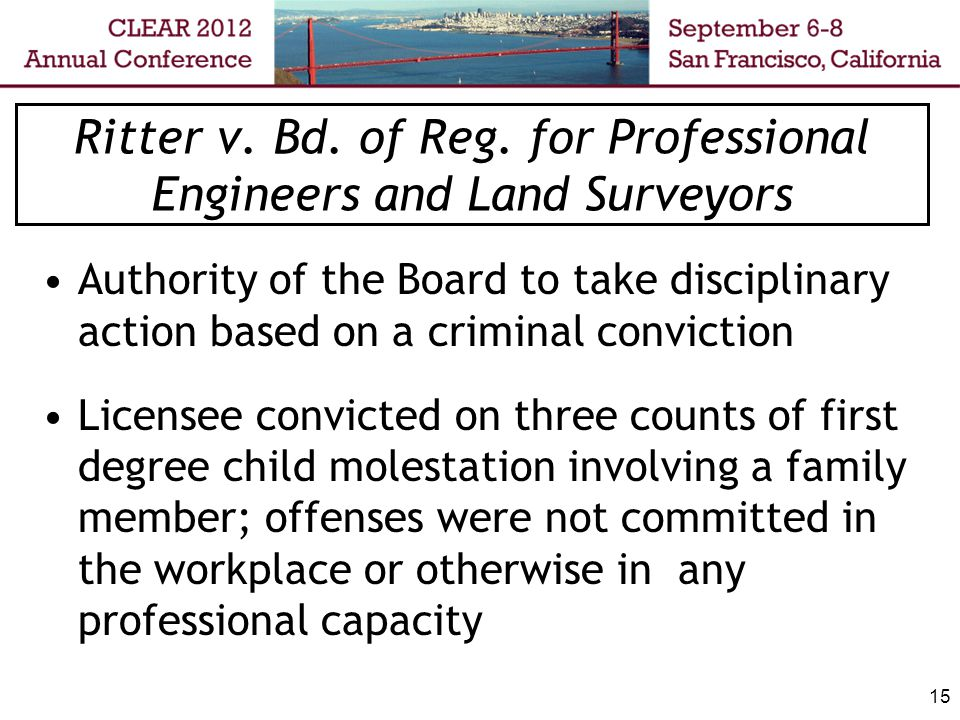 16 Ritter- Board Action Disciplinary proceedings based solely on the molestation convictions Determined that the convictions are inconsistent with statutory requirements for good character and reputation and constituted unprofessional conduct License suspended for a minimum of five years