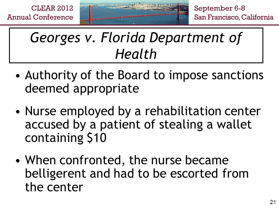 22 Georges- Board Action Disciplinary proceedings initiated citing unprofessional conduct At hearing, ALJ determined that nurse was guilty of unprofessional conduct and recommended $250 fine and probation Board rejected the recommendation and imposed license revocation and costs of over $15,000