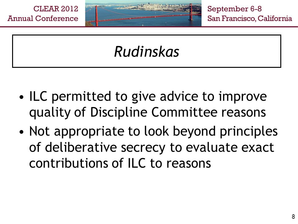 Rudinskas ILC permitted to give advice to improve quality of Discipline Committee reasons Not appropriate to look beyond principles of deliberative se